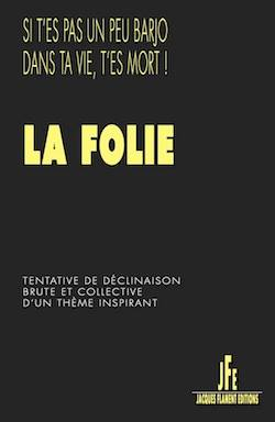 La folie jacques flament